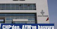 CHP AYM'ye başvuruda bulundu