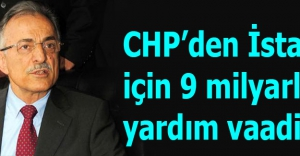 CHP'den İstanbul için 9 milyarlık yardım vaadi