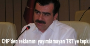 CHP'den reklamını yayımlamayan TRT'ye tepki