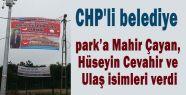 CHP'li Belediye Militanların İsimlerini Park'a Verdi