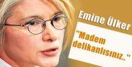 CHP'li Emine Ülker, ''Madem delikanlısınız..''