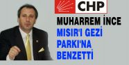 CHP'li İnce; Mısır'ı Gezi Parkı'na benzetti
