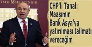 CHP'li Tanal: Maaşımın Bank Asya'ya yatırılması talimatı vereceğim