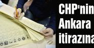 CHP'nin Ankara itirazına ret