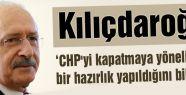 CHP'nin Kapatılma Hazırlığına Kılıçdaroğlu Ne Dedi?