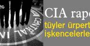 CIA raporu tüyler ürpertici