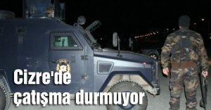 Cizre'de silah sesleri durmuyor