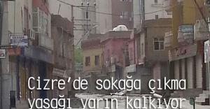Cizre'de sokağa çıkma yasağı kalkıyor
