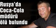 Coca-Cola müdürü ölü bulundu