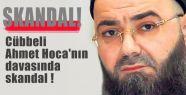 Cübbeli Davasında Skandal !