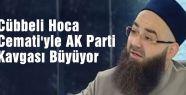 Cübbeli Hoca Cemati'yle AK Parti Kavgası Büyüyor