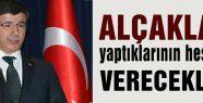 """Davutoğlu: """"ALÇAKLAR..."""""""