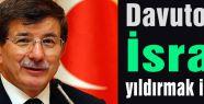 Davutoğlu:  İsrail yıldırmak istiyor