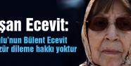 'Davutoğlu'nun Bülent Ecevit adına özür dileme hakkı yoktur'