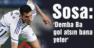 'Demba Ba gol atsın bana yeter'