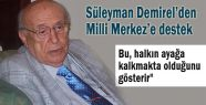Demirel'den Milli Merkez'e destek