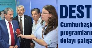 Destici: Cumhurbaşkanı'nın programlarından dolayı çalışamıyoruz