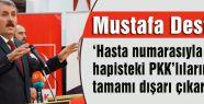 Destici: Hasta numarasıyla PKK'lılar salınacak