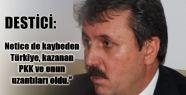 Destici: Kazanan PKK Oldu