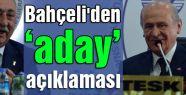"""Devlet  Bahçeli'den """"aday"""" açıklaması"""