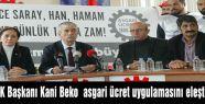 DİSK Başkanı Kani Beko  asgari ücret uygulamasını eleştirdi