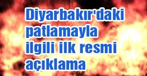 Diyarbakır'daki patlamayla ilgili ilk resmi açıklama