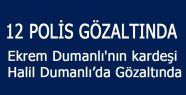 Dumanlı'nın kardeşi Halil Dumanlı Gözaltında
