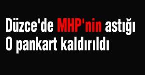 Düzce'de MHP'nin astığı O Pankart Kaldırıldı