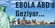 EBOLA ABD'de Geziyor...