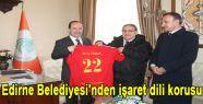 Edirne Belediyesi'nden işaret dili korusu