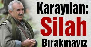 Elebaşı Karayılan: Silah bırakmayız!