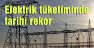 Elektrik tüketiminde rekor kırdık