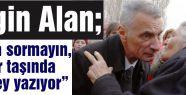 """Engin Alan; """"Bana sormayın, mezar taşında her şey yazıyor"""""""