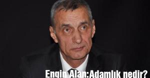 Engin Alan'dan 'Adamlık' Dersi!