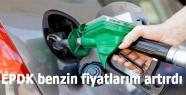 EPDK benzin fiyatlarını artırdı