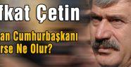 Erdoğan Cumhurbaşkanı Seçilirse Ne Olur?