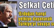 'Erdoğan hangi yetkiye dayanarak Türkiye'yi savaşa soktu'
