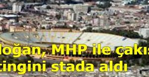 Erdoğan, MHP ile çakışan mitingini stada aldı