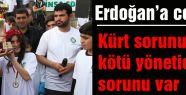 Erdoğan'a cevap: 'Kürt sorunu yok, kötü yönetici sorunu var'