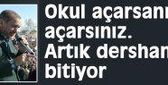 Erdoğan'dan dershane mesajı