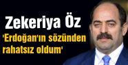 'Erdoğan'ın sözünden rahatsız oldum'