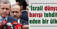 Erdoğan,İsrail barışı tehdit ediyor
