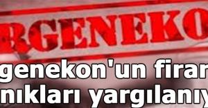 Ergenekon'un firari sanıkları yargılanıyor
