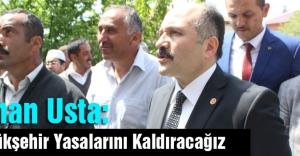 Erhan usta: Büyükşehir Yasalarını Kaldıracağız