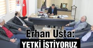 Erhan Usta: Sizlerden yetki istiyoruz