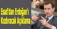 Esad'dan Erdoğan'ı Kızdıracak Açıklama