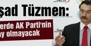 Eski Devlet Bakanı Tüzmen: AK Parti'nin işi zor...