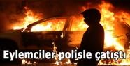 Eylemciler polisle çatıştı