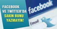 Facebook'a sakın bunu yazmayın!