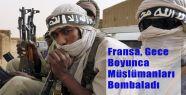 Faransız Güçleri Müslümanlara Bomba Yağdırdı